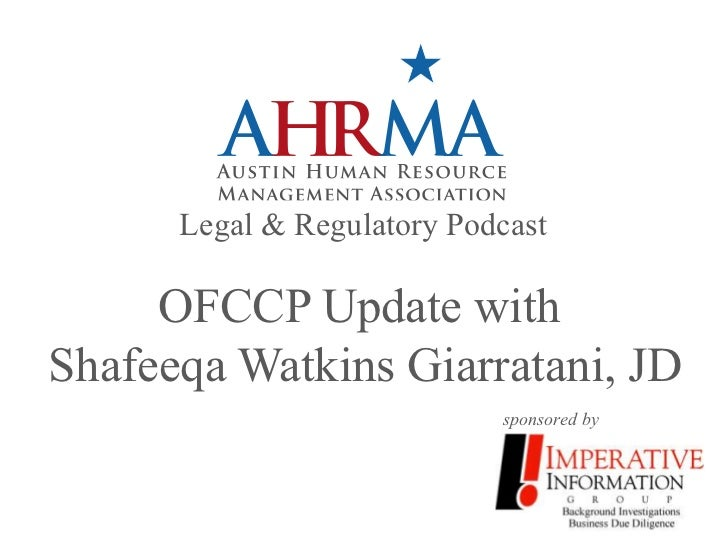 Legal & Regulatory Podcast     OFCCP Update withShafeeqa Watkins Giarratani, JD                            sponsored by