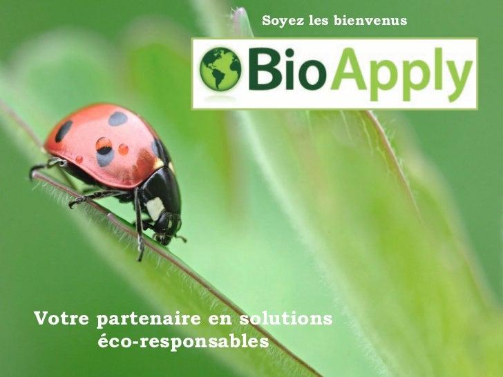 Soyez les bienvenusVotre partenaire en solutions      éco-responsables
