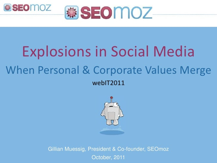 Explosions in Social MediaWhen Personal & Corporate Values Merge                        webIT2011       Gillian Muessig, P...