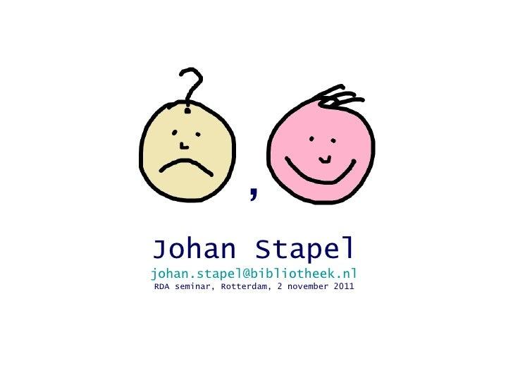 , Johan Stapel [email_address] RDA seminar, Rotterdam, 2 november 2011