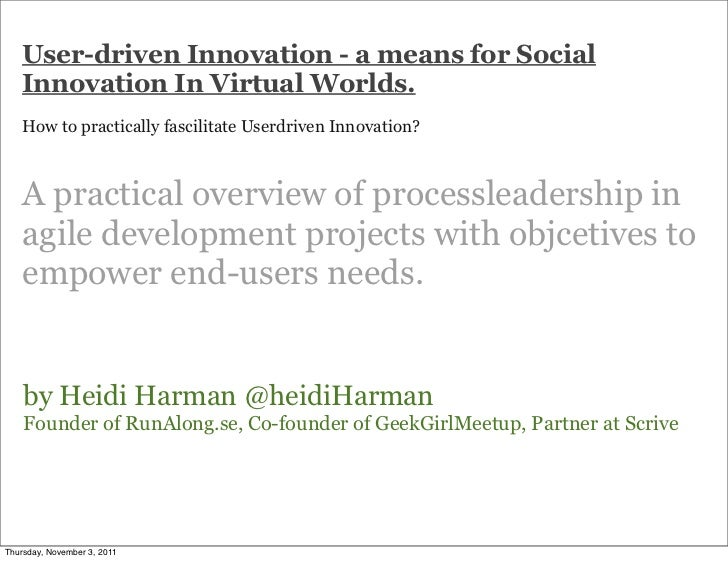 User-driven Innovation - a means for Social   Innovation In Virtual Worlds.   How to practically fascilitate Userdriven In...