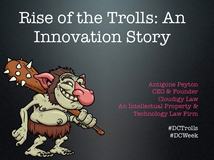 Rise of the Trolls: An  Innovation Story                       Antigone Peyton                         CEO & Founder      ...