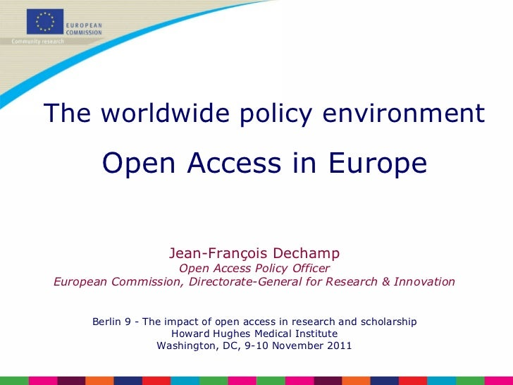 Jean-François Dechamp Open Access Policy Officer European Commission, Directorate-General for Research & Innovation Berlin...