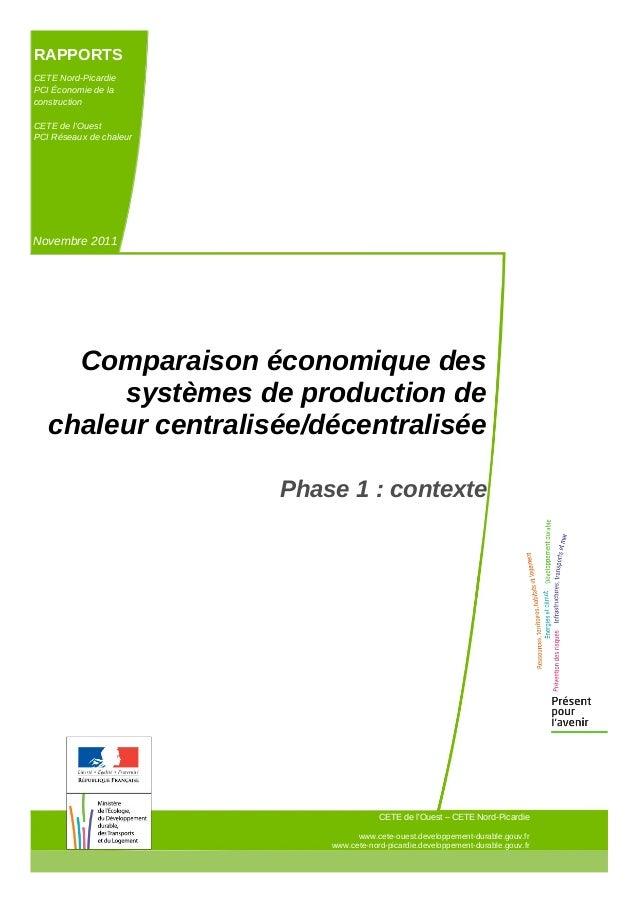 RAPPORTS CETE Nord-Picardie PCI Économie de la construction CETE de l'Ouest PCI Réseaux de chaleur Novembre 2011 CETE de l...