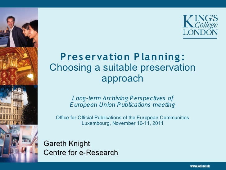 P res erva tio n P la nning : Choosing a suitable preservation            approach          Long-term Archiving P erspecti...