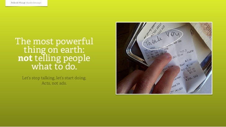 Polle de Maagt @polledemaagt   The most powerful     thing on earth:    not telling people       what to do.          Let'...