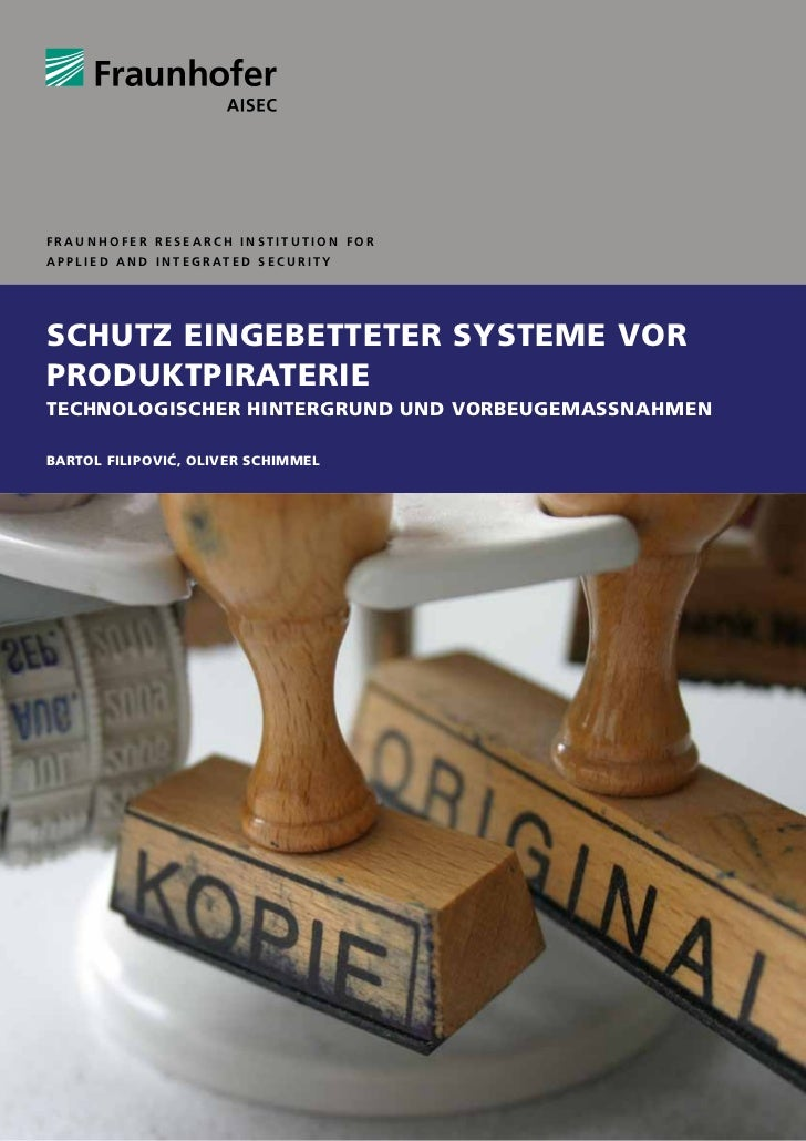 Fraunhofer Research Institution forA p p l i e d a n d I n t e g r at e d S e c u r i t ySchutz eingebetteter Systeme vorP...