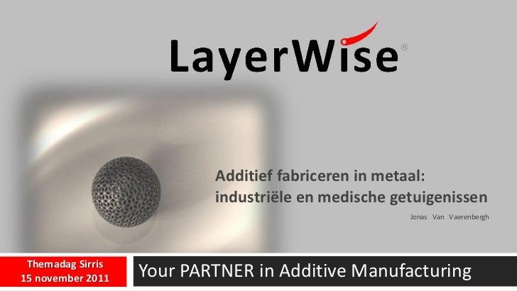                            Additief fabriceren in metaal:                           industriële en medische getuigenissen...