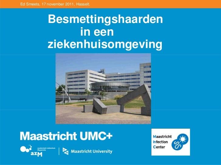 Ed Smeets, 17 november 2011, Hasselt.              Besmettingshaarden                    in een              ziekenhuisomg...