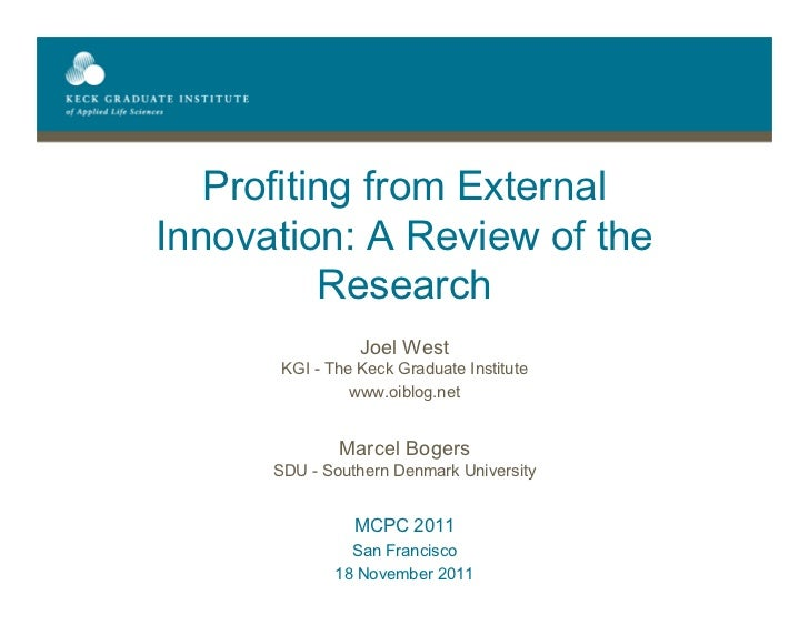 Profiting from ExternalInnovation: A Review of the          Research                 Joel West       KGI - The Keck Gradua...