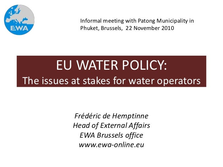 Informal meeting with Patong Municipality in             Phuket, Brussels, 22 November 2010       EU WATER POLICY:The issu...