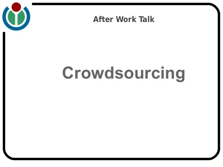 After Work TalkCrowdsourcing