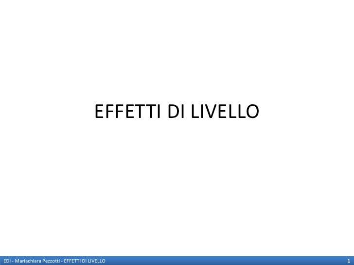 EFFETTI DI LIVELLOEDI - Mariachiara Pezzotti - EFFETTI DI LIVELLO               1