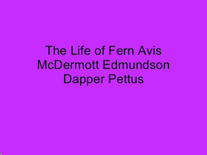 The Life of Fern Avis McDermott Edmundson Dapper Pettus