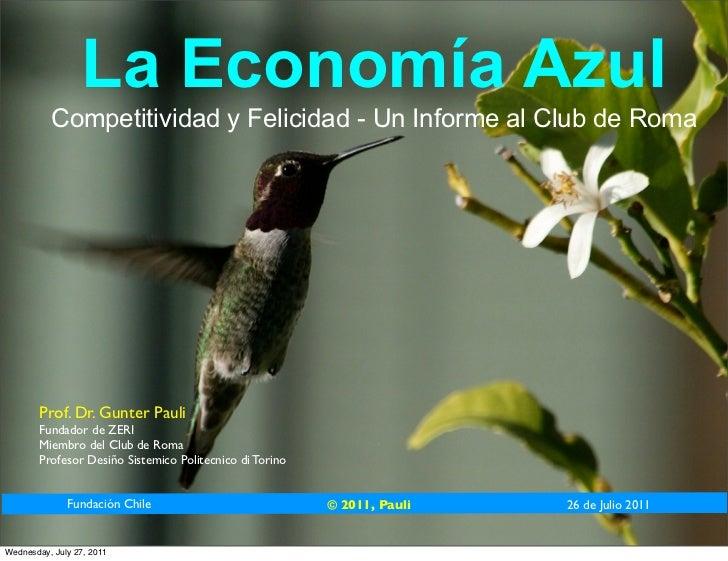 La Economía Azul          Competitividad y Felicidad - Un Informe al Club de Roma        Prof. Dr. Gunter Pauli        Fun...