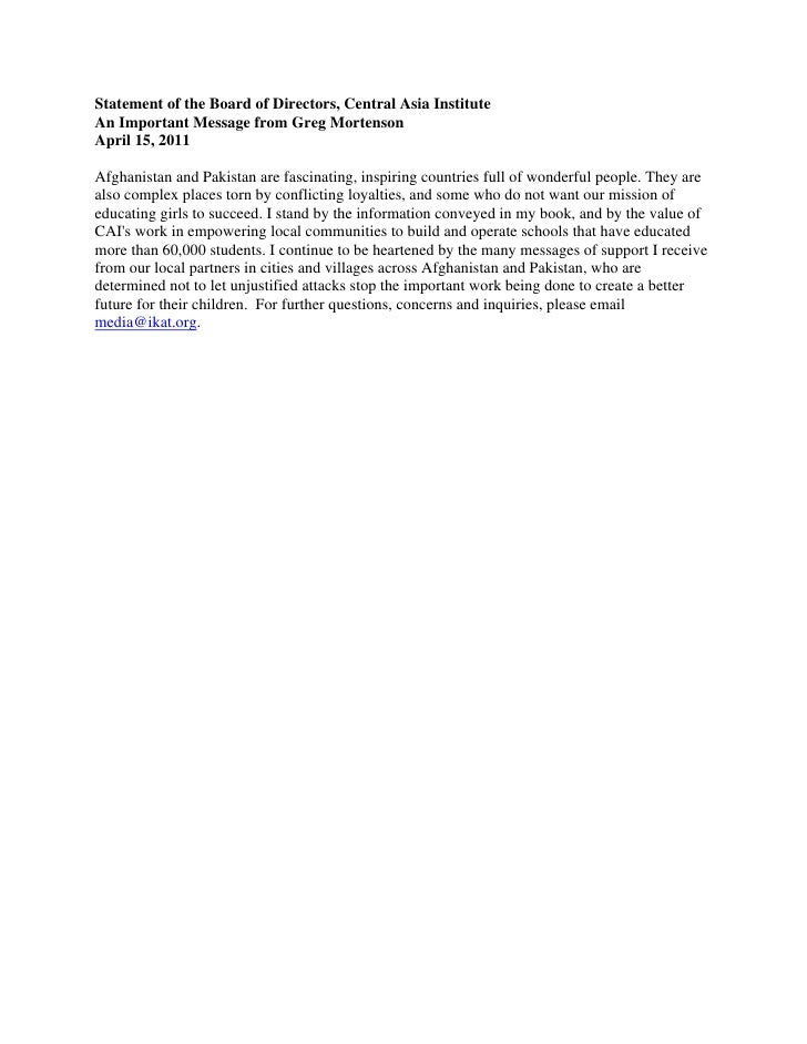 Statement of the Board of Directors, Central Asia InstituteAn Important Message from Greg MortensonApril 15, 2011Afghanist...
