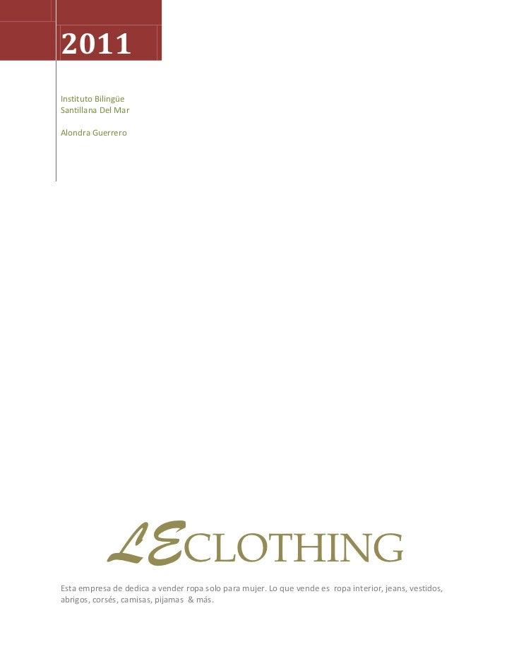 2011Instituto BilingüeSantillana Del MarAlondra Guerrero             LECLOTHINGEsta empresa de dedica a vender ropa solo p...