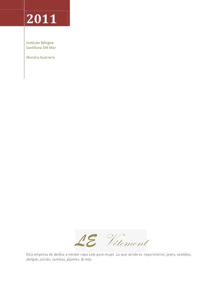 2011Instituto BilingüeSantillana Del MarAlondra Guerrero                              LE VêtementEsta empresa de dedica a ...
