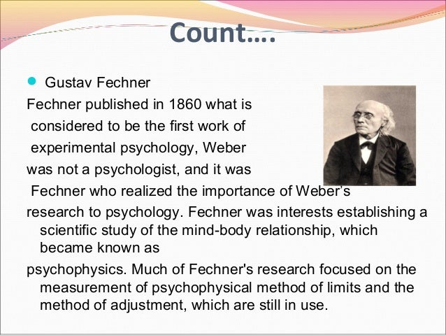 an analysis of weber and fechners work in the field of psychophysics An illustration of the weber  this publication was the first work ever in this field, and where fechner coined the term psychophysics to describe.
