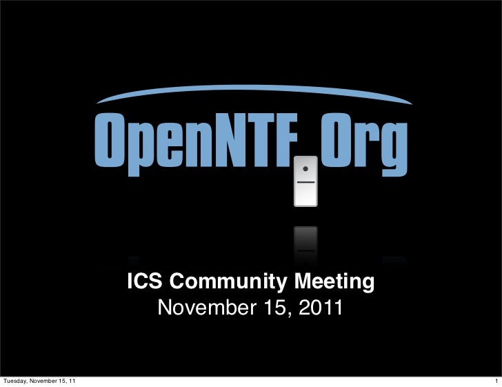 ICS Community Meeting                              November 15, 2011Tuesday, November 15, 11                           1