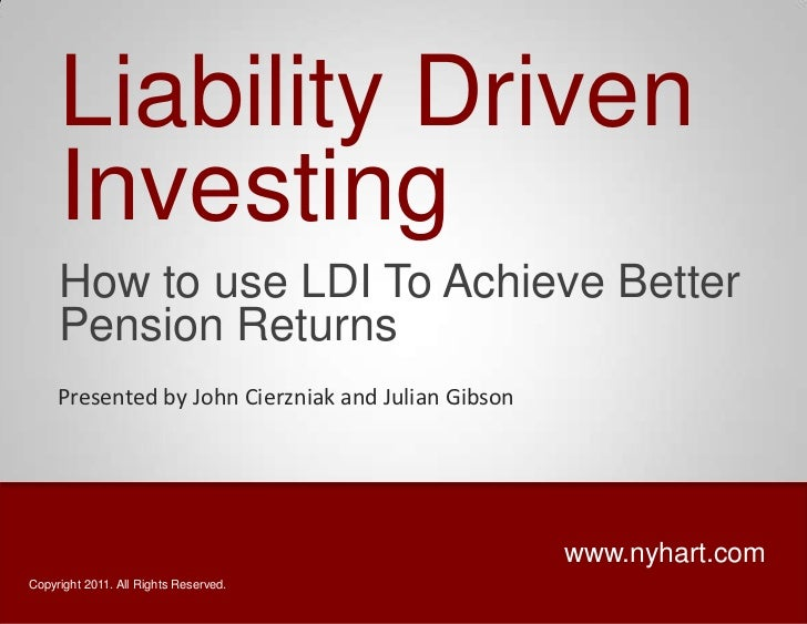 Liability Driven     Investing     How to use LDI To Achieve Better     Pension Returns     Presented by John Cierzniak an...
