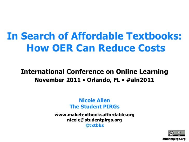 In Search of Affordable Textbooks:    How OER Can Reduce Costs  International Conference on Online Learning     November 2...