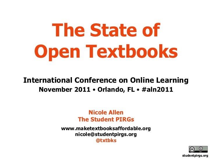 The State of  Open TextbooksInternational Conference on Online Learning   November 2011 • Orlando, FL • #aln2011          ...