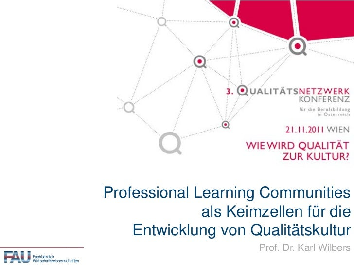 Professional Learning Communities                                          als Keimzellen für die                         ...