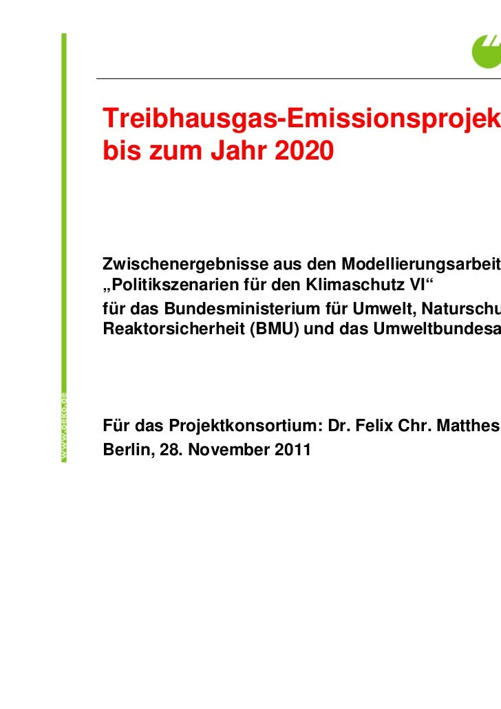"""Treibhausgas-Emissionsprojektionenbis zum Jahr 2020Zwischenergebnisse aus den Modellierungsarbeiten im Projekt""""Politikszen..."""