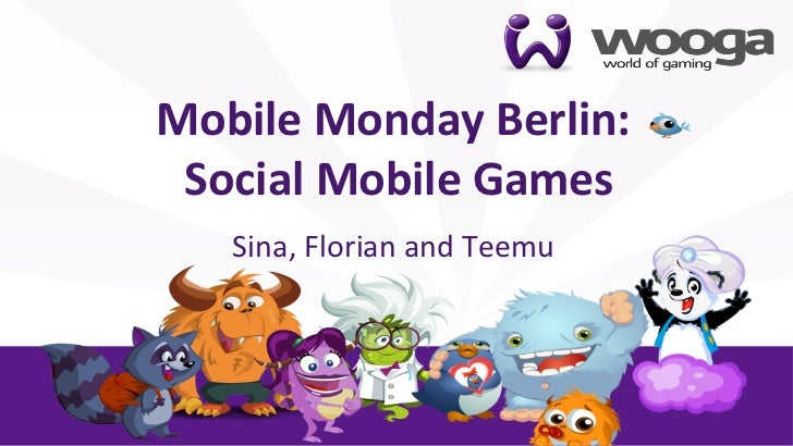 +    Mobile Monday Berlin:            Social Mobile Games                                                   ...
