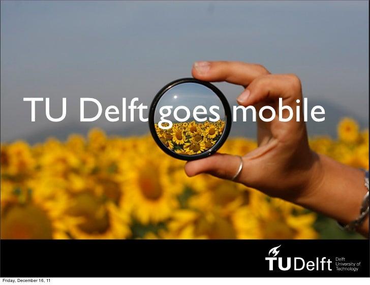 TU Delft goes mobileFriday, December 16, 11