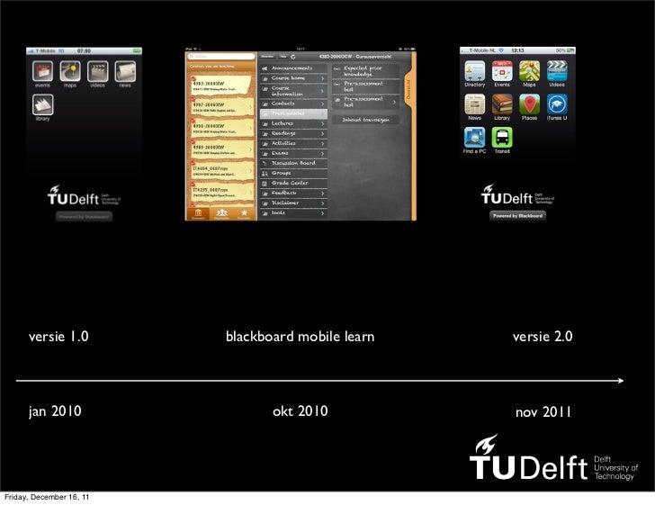 versie 1.0          blackboard mobile learn   versie 2.0      jan 2010                   okt 2010           nov 2011Friday...