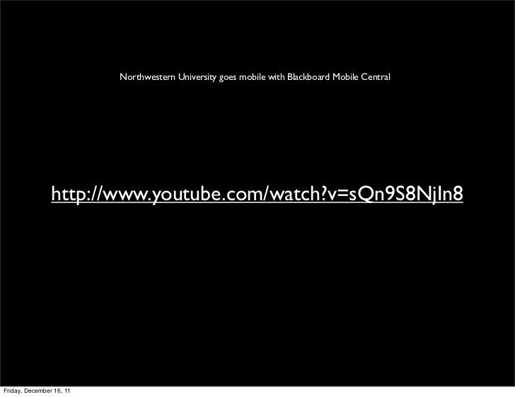 Northwestern University goes mobile with Blackboard Mobile Central                http://www.youtube.com/watch?v=sQn9S8NjI...