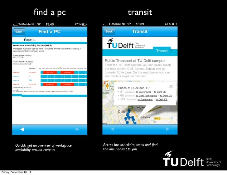 find a pc                              transit          Quickly get an overview of workspace   Access bus schedules, stops ...