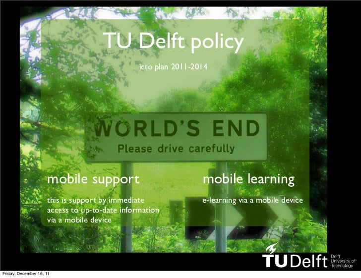 TU Delft policy                                               icto plan 2011-2014                     mobile support      ...