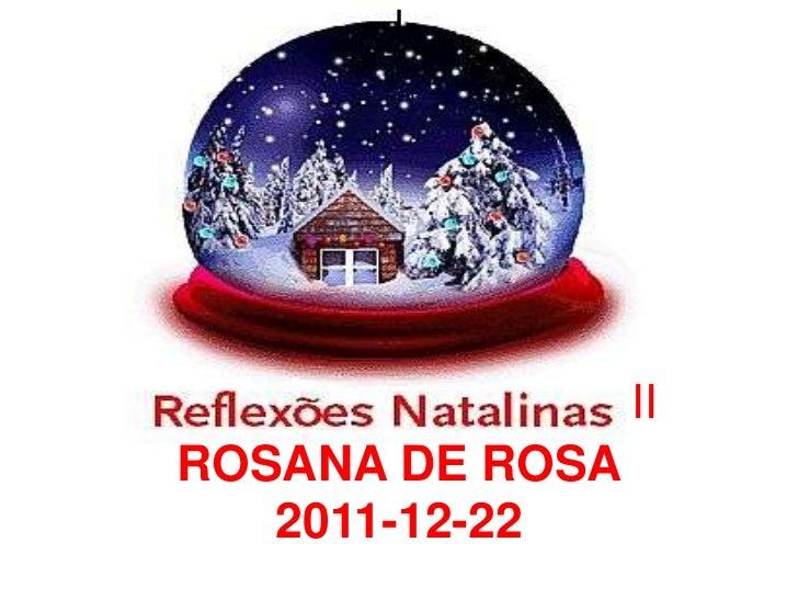I                 IIROSANA DE ROSA   2011-12-22