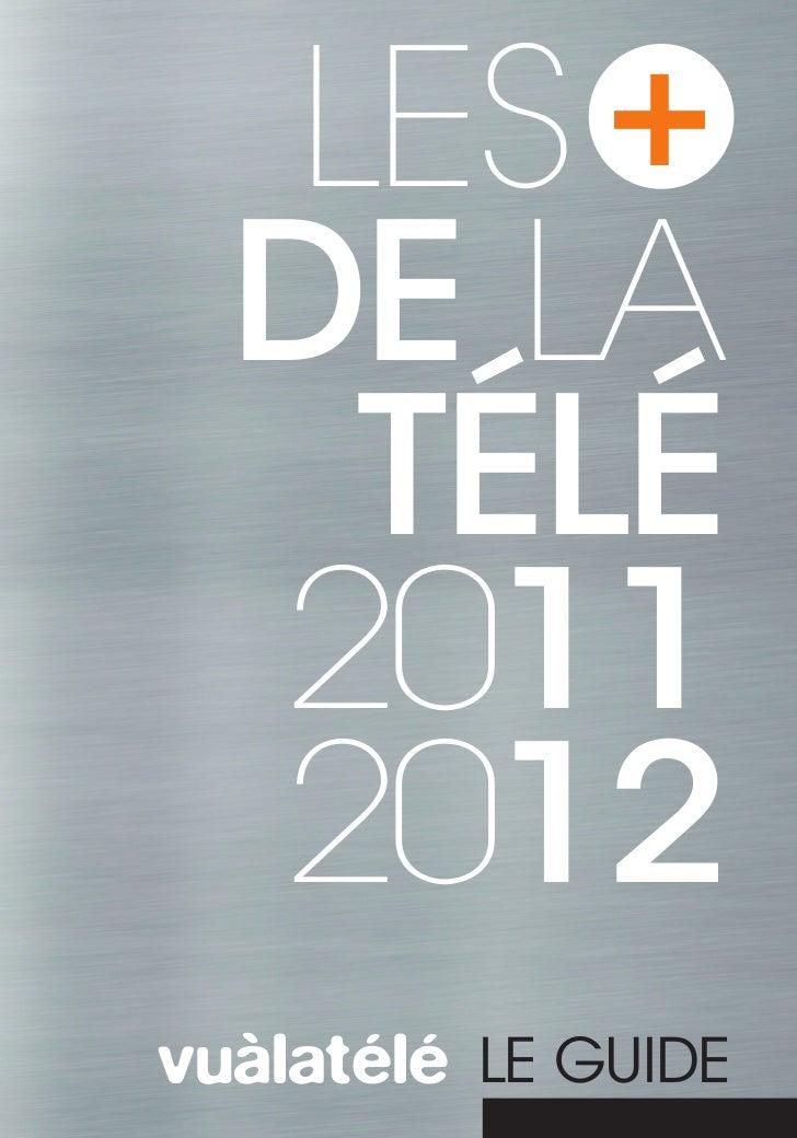 les +  de la    tÉlÉ  2011  2012vuàlatélé LE GUIDE