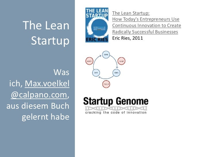 The Lean Startup:                    How Todays Entrepreneurs Use    The Lean        Continuous Innovation to Create      ...