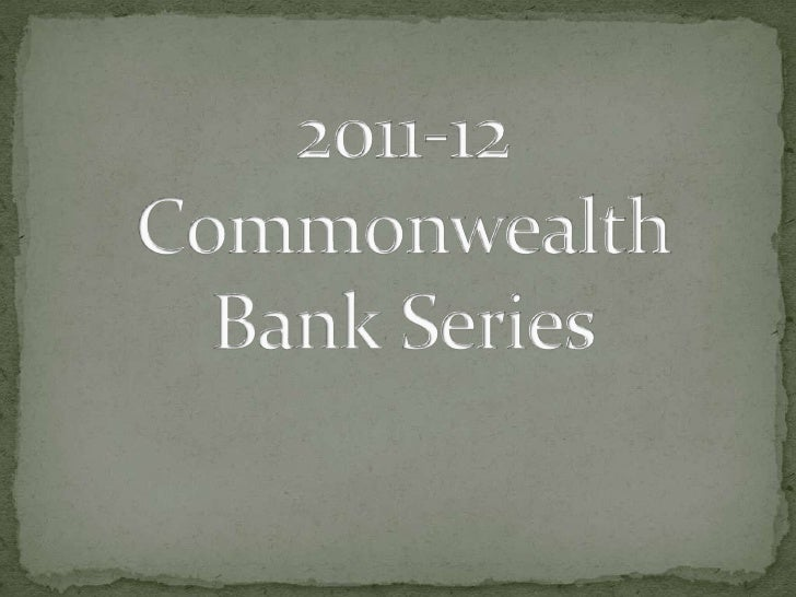  The 2011-12 Commonwealth Bank Series was held between three countries. India, Sri Lanka and Australia, the hosts. The ca...