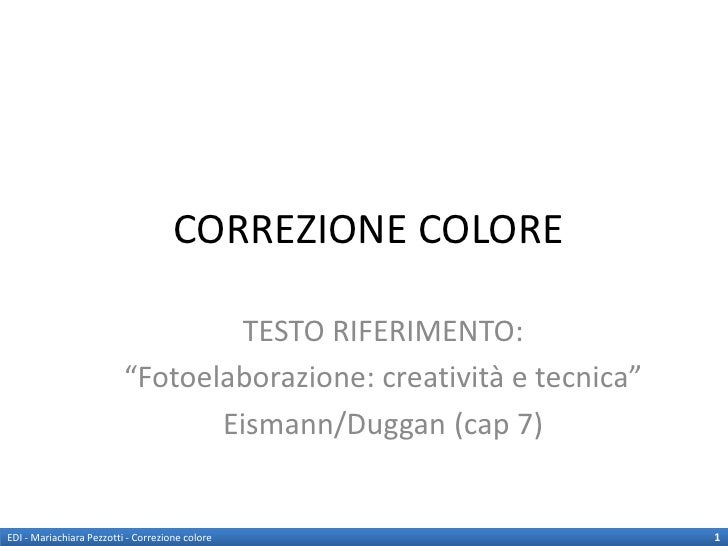 """CORREZIONE COLORE                                   TESTO RIFERIMENTO:                          """"Fotoelaborazione: creativ..."""