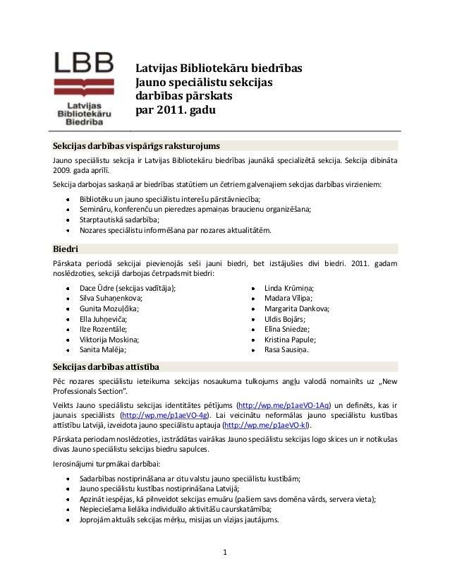 1Latvijas Bibliotekāru biedrībasJauno speciālistu sekcijasdarbības pārskatspar 2011. gaduSekcijas darbības vispārīgs rakst...