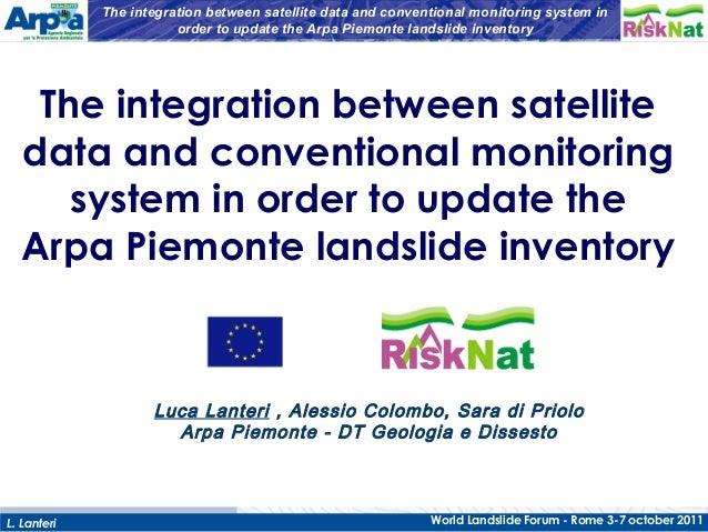 Arpa PiemonteL. Lanteri World Landslide Forum - Rome 3-7 october 2011 The integration between satellite data and conventio...
