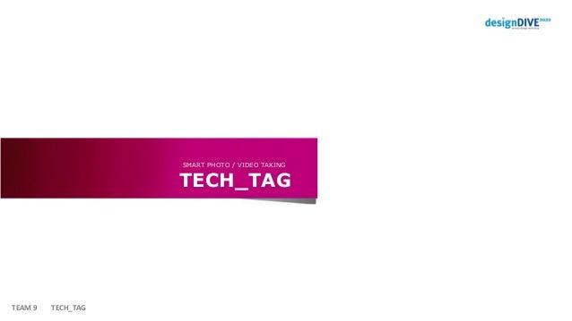 TECH_TAG SMART PHOTO / VIDEO TAKING TEAM 9 TECH_TAG