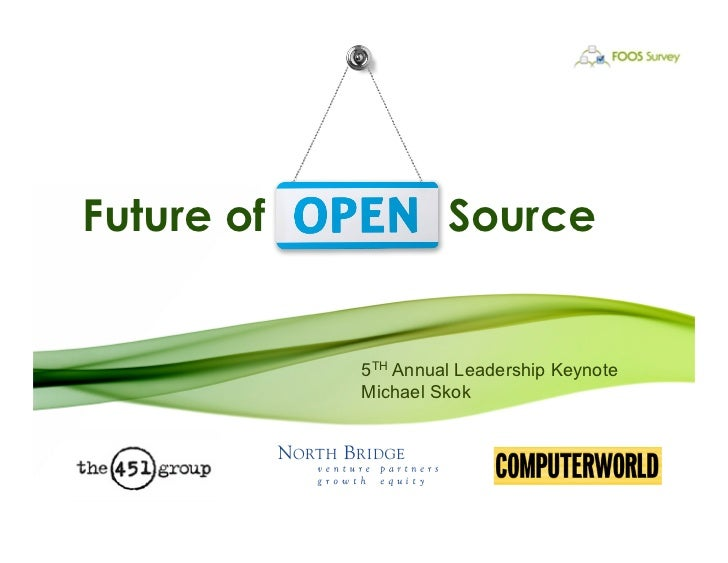 Future of Open       Source            5TH Annual Leadership Keynote            Michael Skok