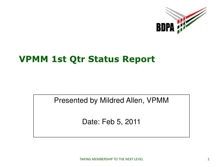 VPMM 1st Qtr Status Report<br />Presented by Mildred Allen, VPMM<br />Date: Feb 5, 2011<br />1<br />TAKING MEMBERSHIP TO T...