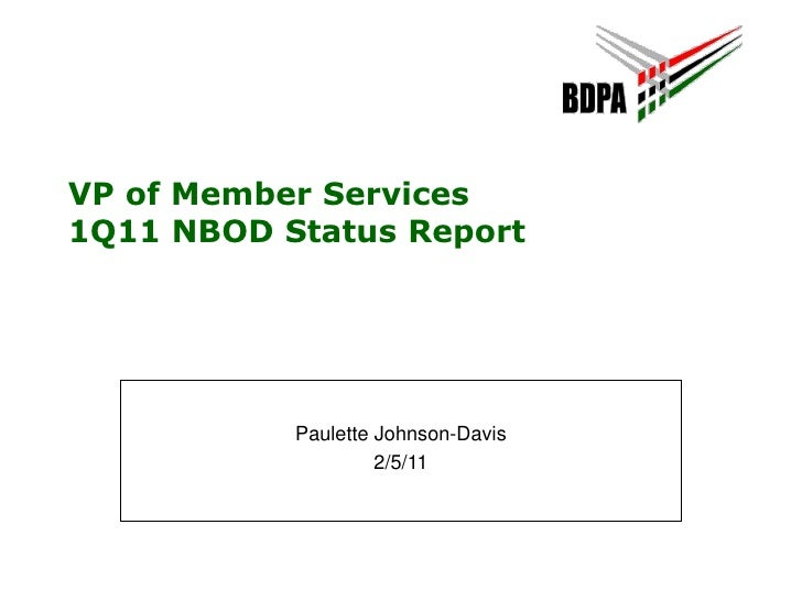 VP of Member Services1Q11 NBOD Status Report<br />Paulette Johnson-Davis<br />2/5/11<br />
