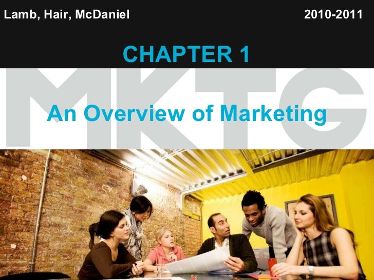 Lamb, Hair, McDaniel   CHAPTER 1 An Overview of Marketing 2010-2011