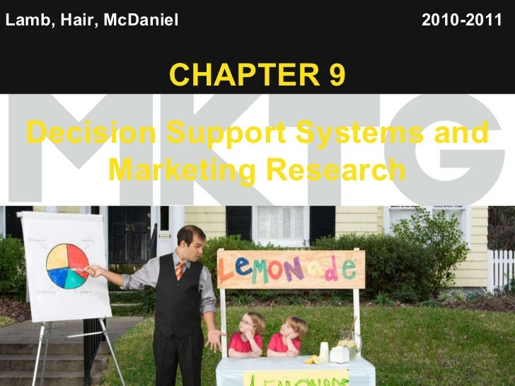 Lamb, Hair, McDaniel   CHAPTER 9 Decision Support Systems and Marketing Research 2010-2011