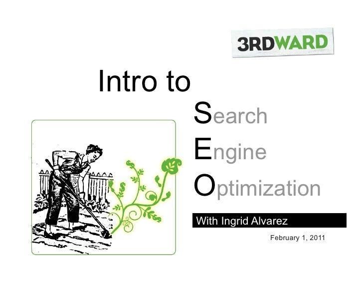 Intro to           Search           Engine           Optimization           With Ingrid Alvarez                          F...