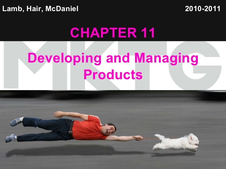 Lamb, Hair, McDaniel   CHAPTER 11 Developing and Managing Products 2010-2011